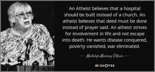 quote-an-atheist-believes-that-a-hospital-should-be-built-instead-of-a-church-an-atheist-believes-madalyn-murray-o-hair-21-75-87