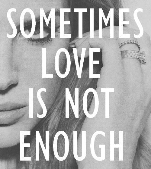 sometime-love-is-not-enough-quote-1